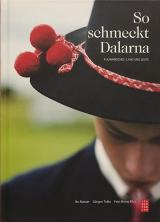 So schmeckt Dalarna: kulinarisches, land und leute