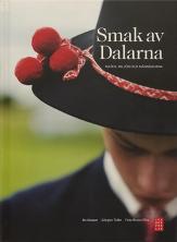 Smak av Dalarna: maten, miljön och människorna